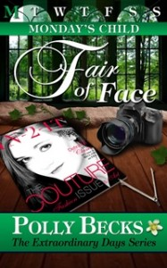 MONDAY'S CHILD: Fair of Face by Polly Becks