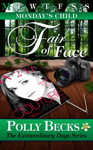 MONDAY'S CHILD: Fair of Face